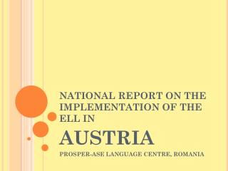 NATIONAL REPORT ON THE IMPLEMENTATION OF THE ELL IN