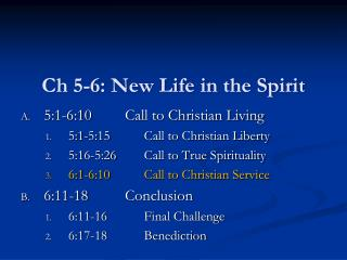 Ch 5-6: New Life in the Spirit