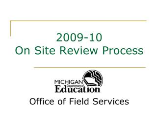 2009-10 On Site Review Process
