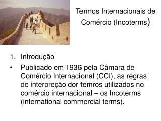 Termos Internacionais de Comércio (Incoterms )
