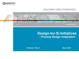Design-for-Si Initiatives - Process-Design Integration -