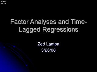 Factor Analyses and Time-Lagged Regressions