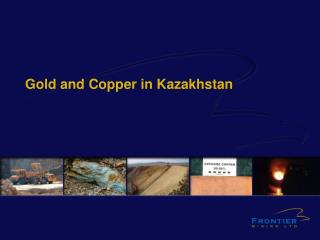 Gold and Copper in Kazakhstan