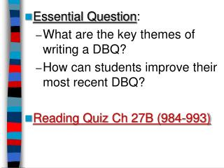 Essential Question : What are the key themes of writing a DBQ?