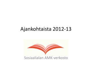 Ajankohtaista 2012-13