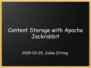 Content Storagewith Apache Jackrabbit