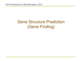 Gene Structure Prediction  (Gene Finding)
