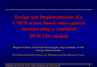 Design and Implementation of a CMOS sensor based video camera incorporating a combined