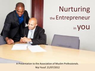 Nurturing the  Entrepreneur  in  you