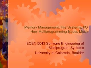 Memory Management, File Systems, I/O How Multiprogramming Issues Mesh