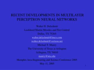 RECENT DEVELOPMENTS IN MULTILAYER PERCEPTRON NEURAL NETWORKS