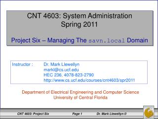 CNT 4603: System Administration Spring 2011 Project Six – Managing The  savn.local  Domain