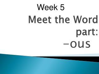 Meet the Word part: