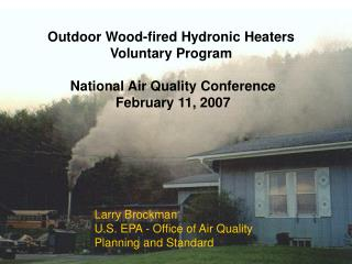 Outdoor Wood-fired Hydronic Heaters  Voluntary Program  National Air Quality Conference