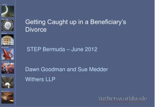 Getting Caught up in a Beneficiary's Divorce