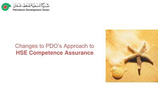 Changes to PDO's Approach to  HSE Competence Assurance