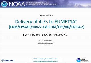 Agenda Item: 4.e Delivery of 4LEs to EUMETSAT  (EUM/EPS/AR/14477.4 & EUM/EPS/AR/14554.2)