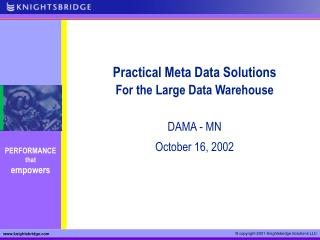 Practical Meta Data Solutions For the Large Data Warehouse DAMA - MN October 16, 2002