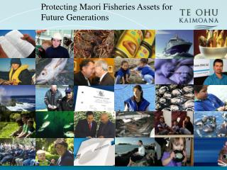 Protecting Maori Fisheries Assets for  Future Generations