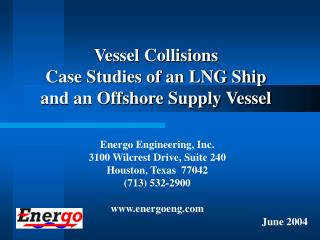 Vessel Collisions Case Studies of an LNG Ship  and an Offshore Supply Vessel