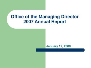 Office of the Managing Director 2007 Annual Report