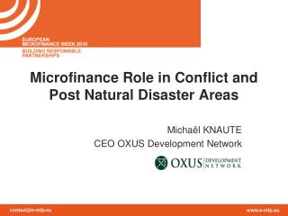 Microfinance Role in Conflict and Post Natural Disaster Areas