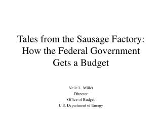 Tales from the Sausage Factory: How the Federal Government Gets a Budget