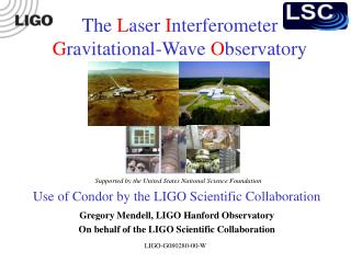 Use of Condor by the LIGO Scientific Collaboration