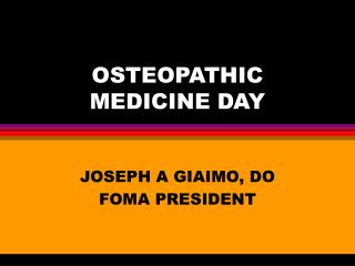 OSTEOPATHIC MEDICINE DAY