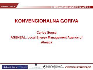 KONVENCIONALNA GORIVA Carlos Sousa AGENEAL, Local Energy Management Agency of Almada