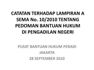 CATATAN TERHADAP LAMPIRAN A SEMA No. 10/2010 TENTANG PEDOMAN BANTUAN HUKUM  DI PENGADILAN NEGERI
