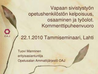 Tuovi Manninen erityisasiantuntija  Opetusalan Ammattijärjestö OAJ