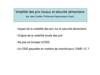 Volatilité des prix locaux et sécurité alimentaire par Jean Cordier, Professeur Agrocampus Ouest