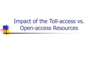 Impact of the Toll-access vs. Open-access Resources
