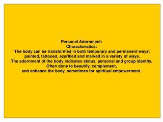 Personal Adornment: Characteristics: