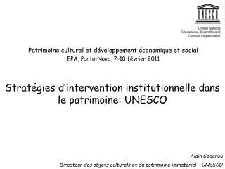 Strat�gies d�intervention institutionnelle dans le patrimoine: UNESCO