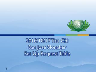 2010/10/17 Tzu Chi  San Jose  Slonaker Set Up Request Table