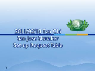 2011/02/13 Tzu Chi  San Jose  Slonaker Set-up Request Table