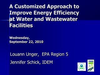 Louann  Unger,  EPA Region 5 Jennifer Schick, IDEM