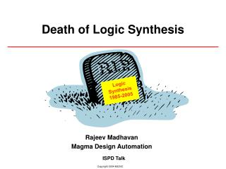 Death of Logic Synthesis