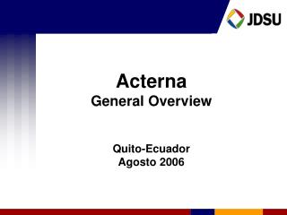Acterna  General Overview Quito-Ecuador Agosto 2006