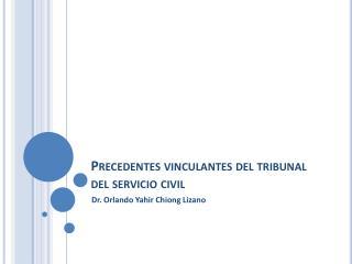 Precedentes vinculantes del tribunal del servicio civil