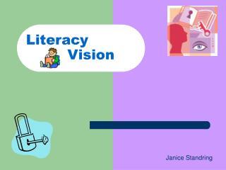 Literacy           Vision