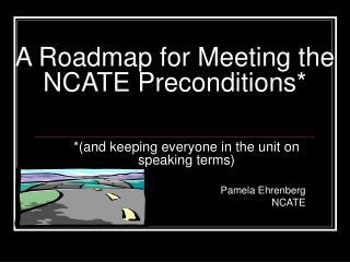 A Roadmap for Meeting the NCATE Preconditions