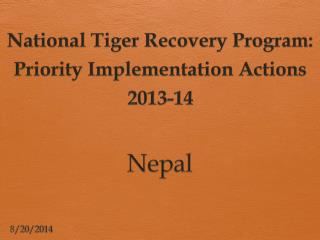 National Tiger Recovery Program: Priority Implementation Actions 2013-14