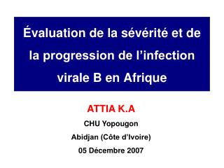 �valuation de la s�v�rit� et de la progression de l�infection virale B en Afrique