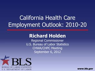 California Health Care Employment Outlook: 2010-20