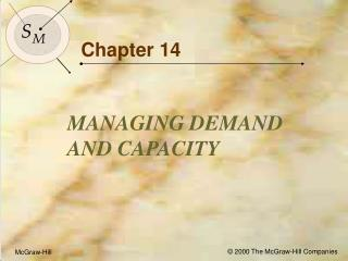 Objectives for Chapter 14: Managing Demand and Capacity