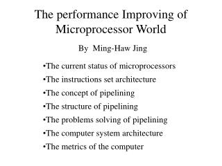 The performance Improving of Microprocessor World