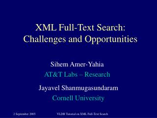 XML Full-Text Search:  Challenges and Opportunities